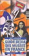 Guide Dexia des mus�es en France 2003 par Le Vavasseur