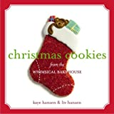 Christmas Cookies from the Whimsical Bakehouse (1400080584) by Hansen, Liv