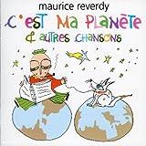 echange, troc Maurice Reverdy - C'est ma planète et autres chansons