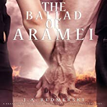 The Ballad of Aramei: The Darkwoods Trilogy, Book 3 (       UNABRIDGED) by J. A. Redmerski Narrated by David Atlas, Andrew Eiden, Adam Connor, Kate Reinders, Nora Hunter
