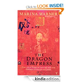 The Dragon Empress: Life and Times of Tz'u-hsi 1835-1908 Empress Dowager of China