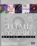 HTML Style Sheets Design Guide: The Web Professional's Guide to Building and Using Style Sheets (1576102114) by Tittel, Ed