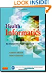 Health Informatics: An Interprofessio...