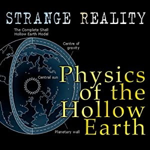 Physics of the Hollow Earth: Strange Reality | [Rick Osmon]