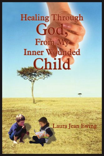 Healing Through God, From My Inner Wounded Child