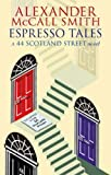 Alexander McCall Smith Espresso Tales: The Latest from 44 Scotland Street