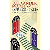 Espresso Tales: The Latest from 44 Scotland Streetpar Alexander McCall Smith