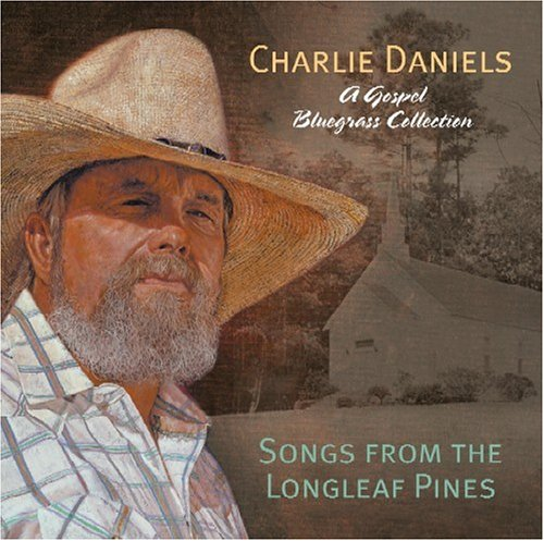 CHARLIE DANIELS - Songs from the Longleaf Pines - Zortam Music