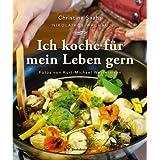 """Ich koche f�r mein Leben gern -von """"Christine Saahs"""""""
