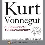 Armageddon in Retrospect   Kurt Vonnegut