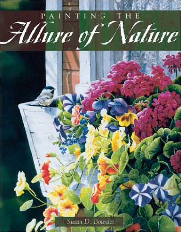Painting the Allure of Nature Susan Bourdet