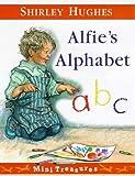 Alfie's Alphabet (Mini Treasure) (0099220423) by Hughes, Shirley