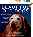 Beautiful Old Dogs: A Loving Tribute...
