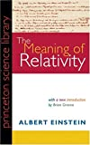 Image of The Meaning of Relativity, Fifth Edition: Including the Relativistic Theory of the Non-Symmetric Field (Princeton Science Library)