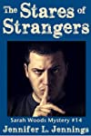 The Stares of Strangers (Sarah Woods...