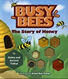 Busy Bees: The Story of Honey