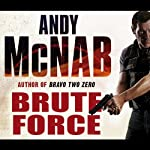 Brute Force: Nick Stone, Book 11 (       ABRIDGED) by Andy McNab Narrated by Rupert Degas