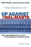 Up against the Wal-Marts : how your business can prosper in the shadow of the retail giants /