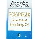 Eckankar - Uralte Weisheit f�r die heutige Zeit