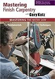 Mastering Finish Carpentry with Gary Katz: Mastering the Miter Saw, Programs 1 & 2
