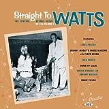 The Central Avenue Scene Vol.1 1951-1954: Straight to Watts