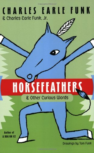 Horsefeathers: & Other Curious Words front-533737