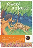 echange, troc Catherine Ligny-Gros - Yawassi et le jaguar