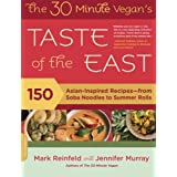 The 30-Minute Vegan's Taste of the East: 150 Asian-Inspired Recipes--from Soba Noodles to Summer Rolls ~ Mark Reinfeld
