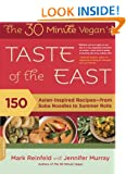 The 30-Minute Vegan's Taste of the East: 150 Asian-Inspired Recipes - from Soba Noodles to Summer Rolls