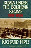Russia under the Bolshevik Regime, 1919-1924 (0006863353) by Pipes, Richard