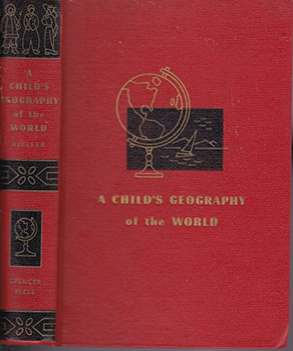 A Child's Geography of the World, Hillyer, V. M.; Revised By Edward G. Huey