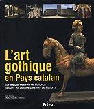 echange, troc Jean Reynal, Michel Castillo - L'art gothique en Pays catalan : Sur les pas des rois de Mallorca