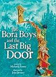 The Bora Boys and the Last Big Door