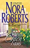 Nora Roberts With Open Arms (Silhouette Single Title)
