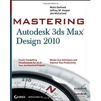 Mastering Autodesk 3ds Max Design 2010