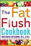The Fat Flush Plan Cookbook (Gittleman)