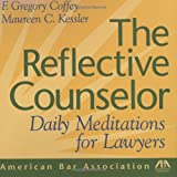 The Reflective Counselor: Daily Meditations for Lawyers