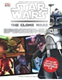 Star Wars The Clone Wars Episoden-Guide: Mit allen Folgen der Staffeln 1-5