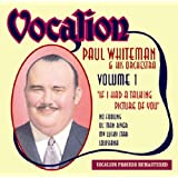 Volume 1 - If I Had A Talking Picture Of Youby Paul Whiteman