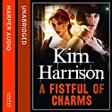 Rachel Morgan: The Hollows (4) - A Fistful of Charms (       UNABRIDGED) by Kim Harrison Narrated by Marguerite Gavin