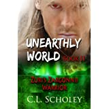 Zuri's Zargonnii Warrior [Unearthly World Book 2] ~ C.L. Scholey