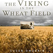 The Viking in the Wheat Field: A Scientist's Struggle to Preserve the World's Harvest (       UNABRIDGED) by Susan Dworkin Narrated by Susan Hanfield