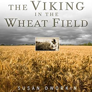 The Viking in the Wheat Field: A Scientist's Struggle to Preserve the World's Harvest | [Susan Dworkin]