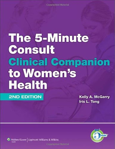 The 5-Minute Consult Clinical Companion To Women'S Health (5 Minute Consult Series)