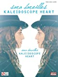 Various Sara Bareilles Kaleidoscope Heart Piano Vocal Guitar Book