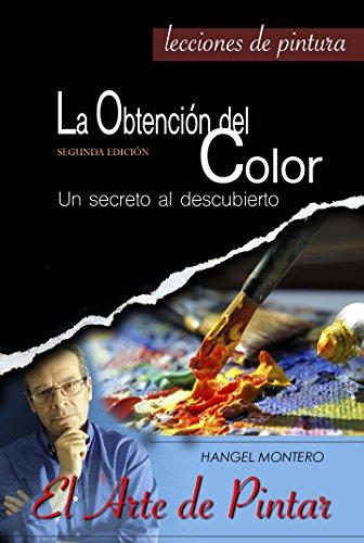 la-obtencion-del-color-un-secreto-al-descubierto-el-arte-de-pintar-n-1