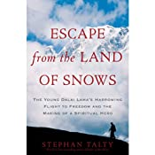 Escape from the Land of Snows: The Young Dalai Lama's Harrowing Flight to Freedom and the Making of a Spiritual Hero | [Stephan Talty]