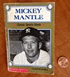 Mickey Mantle (Classic Sports Shots, Collector's Book, 6) (0590470248) by Morgan, Bill