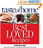 Taste of Home Best Loved Recipes: 1485 Favorites from the World's #1 Food & Entertaining Magazine
