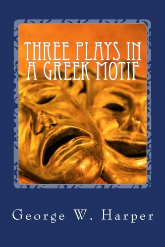 Three Plays in a Greek Motif